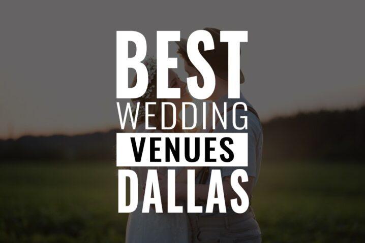 best wedding venues dallas
