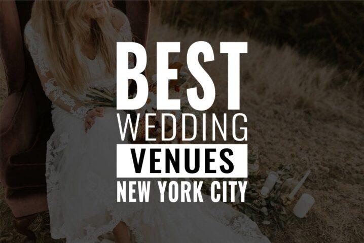 25 of New York City's Best Wedding Venues (2021)