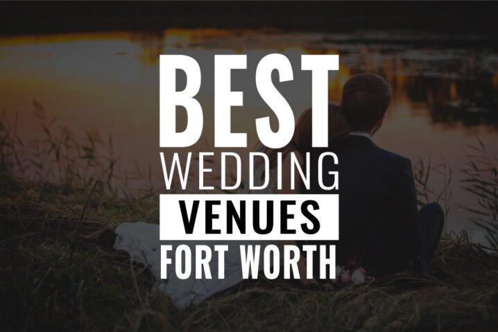 best wedding venues fort worth